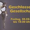 Geschlossene Gesellschaft – 30.08.2019